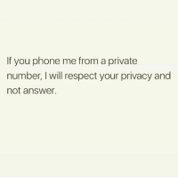 Memes, Phone, and Respect: If you phone me from a private  number, I will respect your privacy and  not answer. I'm very respectful 😊 Follow @thespeckyblonde @thespeckyblonde @thespeckyblonde @thespeckyblonde