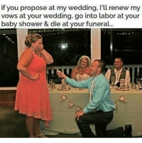 Follow fellow teamnoharmdone member @mr_petty_wap @mr_petty_wap @mr_petty_wap 🔥🔥🔥🔥🔥: if you propose at my wedding, l'll renew  vows at your wedding, go into labor at your  aby shower & die at your funeral... Follow fellow teamnoharmdone member @mr_petty_wap @mr_petty_wap @mr_petty_wap 🔥🔥🔥🔥🔥