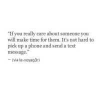 "Phone, Text, and Time: ""If you really care about someone you  will make time for them. It's not hard to  pick up a phone and send a text  message.  05  (via le-voyag3r)"