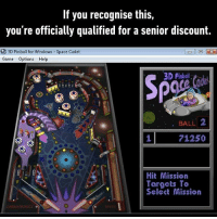 9gag, Memes, and Nostalgia: If you recognise this,  you're officially qualified for a senior discount.  O 3D Pinball for Windows Space Cadet  Game Options Help  6  3D Pinbll  BALL  2  71250  Hit Mission  Targets To  Select Mission Good times... - nostalgia 9gag