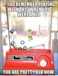 Who remembers this lol  G: IF YOU REMEMBER PLAYING  WITH THIS WHEN YOU  WERE A KID  WATERFUL  RING TOSS  YOU ARE PRETTOLO NOW Who remembers this lol  G