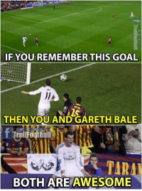 Unforgettable Goal In Football 😍...Tag a FC Barcelona   Like Troll Football For More: IF YOU REMEMBER THIS GOAL  BALE  THEN YOU ANDGARETH BALE  R E  TrollFootball  ince  fty  Emirate  TARA  BOTH ARE AWESOME Unforgettable Goal In Football 😍...Tag a FC Barcelona   Like Troll Football For More