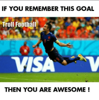One of the greatest header I've ever seen, the flying Dutchman 😍👏🏻: IF YOU REMEMBER THIS GOAL  Troll Football  TVISA  THEN YOU ARE AWESOME One of the greatest header I've ever seen, the flying Dutchman 😍👏🏻