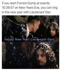 Forrest Gump, New Year's, and Savage: if you start Forrest Gump at exactly  10:38:57 on New Years Eve, you can ring  in the new year with Lieutenant Dan  Happy New Year, Lieutenant Dan, @drgrayfang is by FAR the most savage page on IG