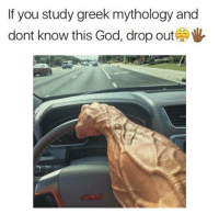God, Greek, and Mythology: If you study greek mythology and  dont know this God, drop out https://t.co/yj4cxESVSa