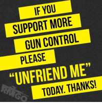 Time to do some spring cleaning on your friends list! Follow Cold Dead Hands: IF YOU  SUPPORT MORE  GUN CONTROL  PLEASE  UNFRIEND ME  91  TODAY. THANKS! Time to do some spring cleaning on your friends list! Follow Cold Dead Hands