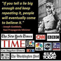 "Memes, Propaganda, and Usa Today: ""If you tell a lie big  enough and keep  repeating it, people  will eventually come  to believe it.""  Joseph Goebbels,  Nazi Propaganda Minister  the NewYork Times  CNN BBC  os Angeles Times  npr  USA  TODAY ..."
