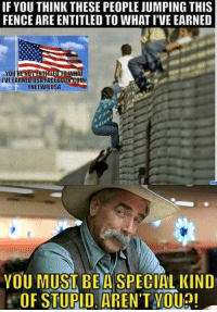 Facebook, Memes, and Entitled: IF YOU THINK THESE PEOPLEJUMPING THIS  FENCEARE ENTITLED TO WHAT IVEEARNED  YOU  IVE EARNED USA FACEBOOK COMy  YNETWIE USA  YOU MUST BEA SPECIALKIND  OF STUPID ARENT YOua! Visit our Store 👉🏽 https://goo.gl/zS6WxN Use code CDHLIFE10 for 10% off Support 2nd Amendment Advocacy Use code CDHLIFE10 for 10% off SHARE & FOLLOW US