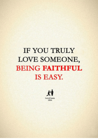 Love, Memes, and 🤖: IF YOU TRULY  LOVE SOMEONE,  BEING FAITHFUL  IS EASY  LoveCasm  USA ❤️