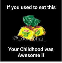 Still One of the Favourites 😋😍 @ommy_007: If you used to eat this  PARLE  mango  Ca bhai  Your Childhood was  Awesome Still One of the Favourites 😋😍 @ommy_007