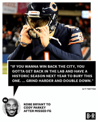 """Philadelphia Eagles, Kobe Bryant, and Twitter: """"IF YOU WANNA WIN BACK THE CITY, YOU  GOTTA GET BACK IN THE LAB AND HAVEA  HISTORIC SEASON NEXT YEAR TO BURY THIS  ONE. GRIND HARDER AND DOUBLE DOWN.""""  H/T TWITTER  KOBE BRYANT TO  CODY PARKEY  AFTER MISSED FG  B R The Mamba offers his words of wisdom even though he's an Eagles fan."""