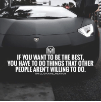 Memes, Best, and Success: IF YOU WANT TO BE THE BEST  YOU HAVE TO DO THINGS THAT OTHER  PEOPLE AREN'T WILLING TO DO  MILLIONAIREMENTOR  - What are you willing to do differently than the rest to get what you want? 🤔 comment below 👇 and let me know what you think.🔥 success willingness achieve millionairementor