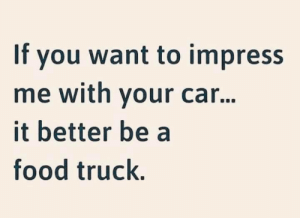 Dank, Food, and 🤖: If you want to impress  me with your ca...  it better be a  food truck.