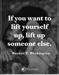 Memes, Booker T, and 🤖: If you want to  lift yourself  up, lift up  someone else,  Booker T. Washington If you want to lift yourself up, lift up someone else. - Booker T. Washington powerofpositivity