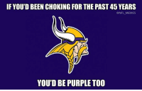 Lions fans are thankful for Sam Bradford this Thanksgiving: IF YOU'D BEEN CHOKING FORTHE PAST 45 YEARS  @NFL MEMES  YOU'D BE PURPLE TOO Lions fans are thankful for Sam Bradford this Thanksgiving