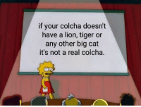 Lion, Tiger, and Cat: if your colcha doesn't  have a lion, tiger or  any other big cat  it's not a real colcha. Not even pandas!