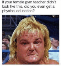 Gym, Memes, and Teacher: If your female gym teacher didn't  look like this, did you even get a  physical education? I can't believe what @phase just posted 😱😱 @phase