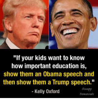 """Funniest Memes Mocking Trump: http://abt.cm/2gE55vG  Thanks to Occupy Democrats for this one: """"If your kids want to know  how important education is,  show them an Obama speech and  then show them a Trump speech.""""  Kelly Oxford  Democrats Funniest Memes Mocking Trump: http://abt.cm/2gE55vG  Thanks to Occupy Democrats for this one"""