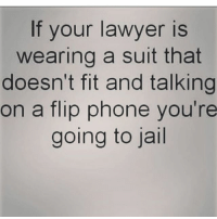 If your lawyer is  wearing a suit that  doesn't fit and talking  on a flip phone you're  going to jail He doin intern 😭😂