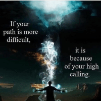 Truth via @psychic.lauren 🙏🏻🙏🏻: If your  path is more  difficult,  it is  because  of your high  calling Truth via @psychic.lauren 🙏🏻🙏🏻
