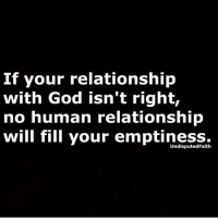 God, Memes, and 🤖: if your relationship  with God isn't right,  no human relationship  will fill your emptiness. UndisputedFaith