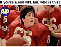 nfl fan: If you're a real NFL fan, who is this?  AD