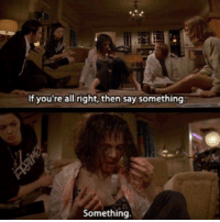 Pulp Fiction: If you're all right, then say something  Something. Pulp Fiction