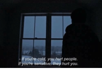 Cold, They, and You: If you're cold, you hurt people  If you're sensitive, they hurt you.
