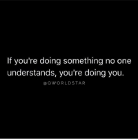 """Reason, One, and Why: If you're doing something no one  understands, you're doing you.  a QWORLDSTAR """"Don't expect people to understand the reason why you do what you do..."""" 💯  @QWorldstar https://t.co/zvC3JsRXF1"""