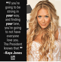 """Love, Memes, and News: """"If you're  going to be  strong in  your way.,  and finding  your lane,  you re going  to not have  everyone  love you.  The President  knows that.'»  Kaya Jones  FOX  NEWS  句』 On """"Hannity,"""" Kaya Jones talked about being one of the few outspoken conservatives in entertainment, and standing up for her beliefs."""