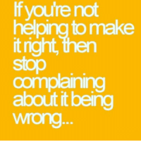 Memes, 🤖, and Complain: If youre not  helping tomake  it right,  en  complaining  about it being  Wrong
