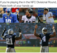 Memes, 🤖, and Nfc: If you're playing the in the NFC Divisional Round,  Raise both of your hands up  1n  EARLES  @COWBOYS CENTRAL 🙌 CowboysNation