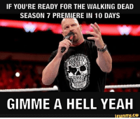 10 Days Away #TWD  #TWDFamily #TheWalkingDead #TWDSeason7 #SeasonPremiere: IF YOU'RE READY FOR THE WALKING DEAD  SEASON 7 PREMIERE IN 10 DAYS  COLD BE  TOUGH  19E  GIMME A HELL YEAH  ifunny.ce 10 Days Away #TWD  #TWDFamily #TheWalkingDead #TWDSeason7 #SeasonPremiere