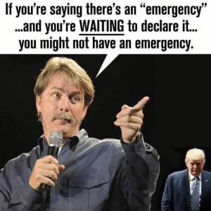 """Memes, Waiting..., and 🤖: If you're saying there's an """"emergency""""  .and you're WAITING to declare it.  you might not have an emergency. This made me laugh."""