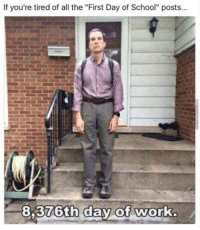 """first day of school: If you're tired of all the """"First Day of School"""" posts...  8,376th day of work"""