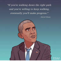 """Memes, Barack Obama, and Buzzfeed: """"If you're walking down the right path  and you're willing to keep walking,  eventually you'll make progress.  -Barack Obama  ADAM ELLIS  BUZZFEED Hang in there."""