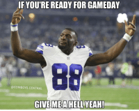 Memes, Cowboy, and 🤖: IF YOUTRE READY FOR GAMEDAY  @COWBOYS CENTRAL  GIVE ME A HELLYEAH! HELL YEAHHH ✭ FinishTheFight