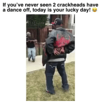 "Funny, Today, and Dance: If you've never seen 2 crackheads have  a dance off, today is your lucky day! What's that move at the end?! 😂 (song credit: ""Drug Addicts"" by @lilpump) 🎥 @stell"