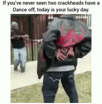 😂😂: If you've never seen two crackheads have a  Dance off, today is your lucky day. 😂😂