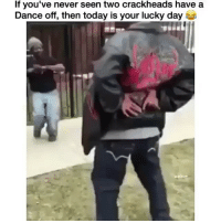 →DM - TAG to 15 friends for a shoutout 😂👇: If you've never seen two crackheads have a  Dance off, then today is your lucky day →DM - TAG to 15 friends for a shoutout 😂👇