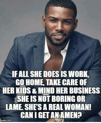 IFALL SHE DOES IS WORK,  GO HOME TAKE CARE OF  HER KIDS & MIND HER BUSINESS  SHE IS NOT BORING OR  LAME SHESA REAL WOMAN!  CAN I GETANAMEN? #Skye