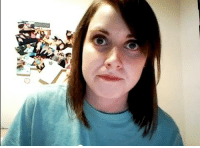 Angry overly attached girlfriend.: ife  O Angry overly attached girlfriend.