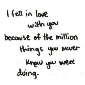 https://iglovequotes.net/: Ifell in love  with you  becowse of the million  things you  Aever  Kngw  were  doing https://iglovequotes.net/