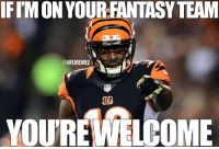 Nfl, Green, and Team: IFIMON YOURFANTASY TEAM  @NFLMEMEZ  YOUREWELCOME 3 touchdowns in under 17 minutes???  What a start for A.J. Green!