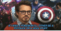 """~ Matt from the page Pressing """"A"""" or B"""" to increase chances of catching a Pokémon Stop By: Pokémon GO: IFIWASAPOREMONILLEITHER BE A  PSY DUCK OR A JIGGLYPUFF. ~ Matt from the page Pressing """"A"""" or B"""" to increase chances of catching a Pokémon Stop By: Pokémon GO"""