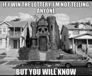 ….: IFIWIN THE LOTTERY, I'M NOT TELLING  ANYONE  BUT YOU WILE KNOW ….