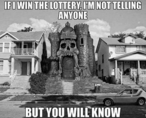 laughoutloud-club:  There will be signs…: IFIWIN THE LOTTERY, I'M NOT TELLING  ANYONE  BUT YOU WILL KNOW  18 laughoutloud-club:  There will be signs…