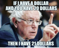 IFLHAVE A DOLLAR  AND OU HAVE 20 DOLLARS  THEN HAVE 21DOLLARS