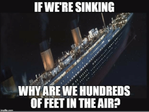 Global Warming, Cold, and Feet: IFWERE SINKING  WHY ARE NE HUNDREDS  OF FEET IN THE AIR  imgfip.com Im in the northeast. This is what I think of whenever someone says  its cold out, so much for global warming!