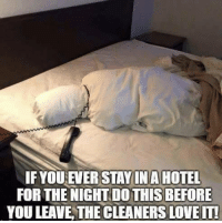 Love, Hotel, and You: IFYOU EVER STAYINA HOTEL  FOR THE NIGHT DO THIS BEFORE  YOU LEAVE THE CLEANERS LOVE IT